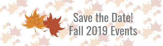 Header that reads Save the Date! Fall 2019 Events with brown and orange leaves in the background