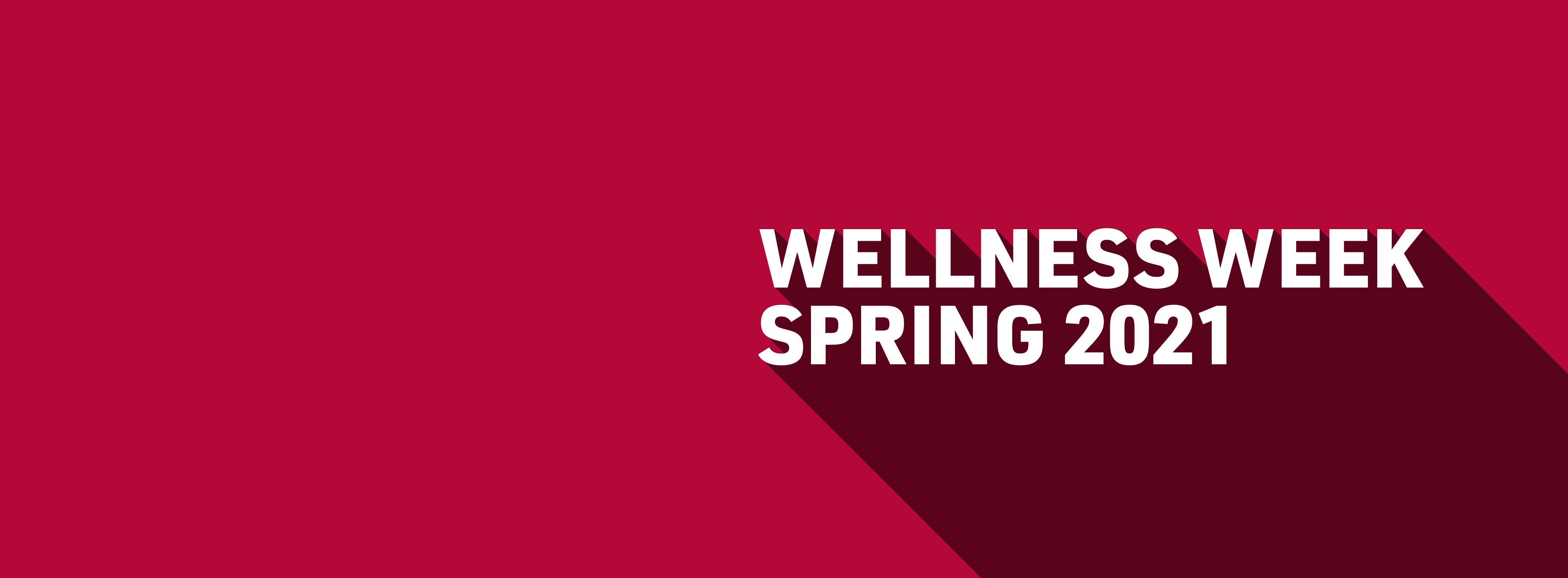 "Text Reads ""Wellness Week Spring 2021 March 8th-12th"""