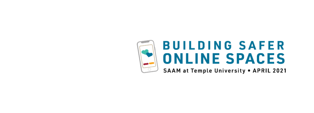 "Mobile phone with hearts and text that reads ""Building Safer Online Spaces SAAM at Temple University 2021"""